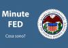 Cosa sono i minute della FED e perché interessano il trading sul Forex