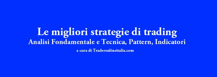 Le migliori strategie di trading a cura di Traderonlineitalia.com