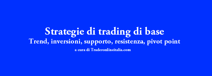 Strategie trading di base per principianti