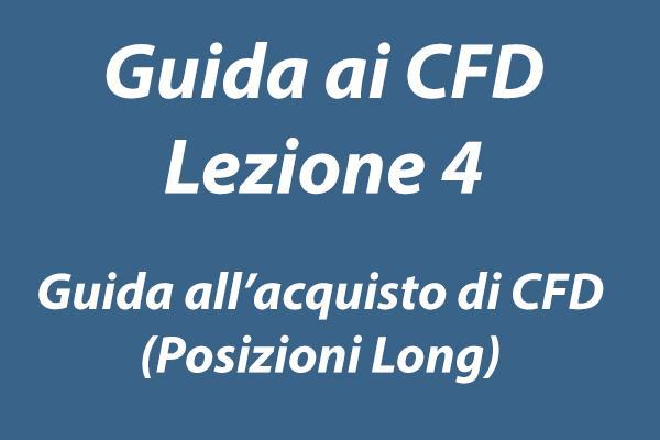 Guida all'acquisto dei CFD ovvero all'apertura di posizioni long