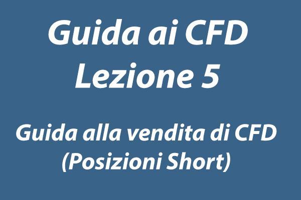 Guida alla vendita dei CFD ovvero all'apertura di posizioni short