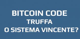 Bitcoin Code è una truffa o un sistema che fa guadagnare?