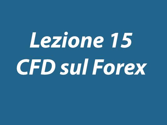 Lezione 15 del corso CFD sui CFD sul Forex