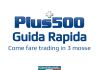 Guida rapida Plus500 come fare trading in 3 mosse