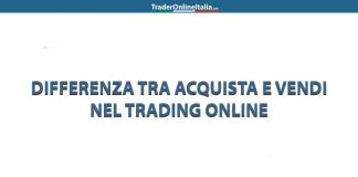 Qual è la differenza tra acquista e vendi nel trading online