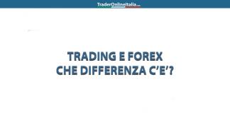 Qual è la differenza fra trading e Forex