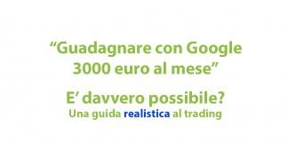 Rispondiamo alla domanda circa il guadagnare con Google 3000 euro al mese