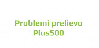 Problemi con il pagamento di Plus500 soluzioni