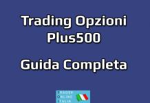 Come fare trading opzioni su Plus500 Guida Completa
